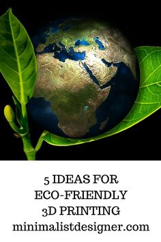 5 ideas for eco-friendly printing Minimalist Design, Inventions, 3d Printing, Eco Friendly, Earth, Ideas, Impression 3d, Minimal Design, Thoughts