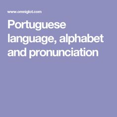 Portuguese language, alphabet and pronunciation
