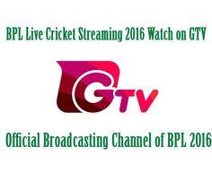 BPL Live Cricket Streaming 2016 Watch on GTV