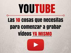 Las 10 cosas que necesitas para comenzar a grabar vídeos YA MISMO en YOUTUBE.png