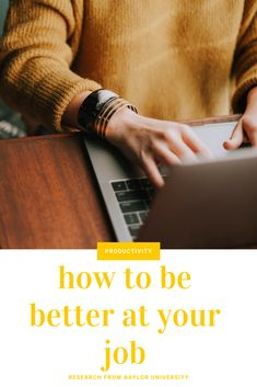 How to be Better at