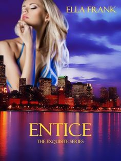 Entice by Ella Frank Blog Tour - Guest Post, Review and Giveaway!