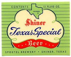 Shiner Texas Special! Today known as Shiner Blonde, which also has a beautiful label :D