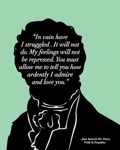 Darcy is one of the most awesome male characters in literature. Just sayin -- Mr Darcy  Declares His Love - Jane Austen Print 8x10. $18.00, via Etsy.