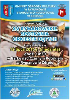 12 lipca 2015 r. (niedziela) w Parku nad Czarnym Potokiem w Rymanowie Zdroju odbędą się już po raz XV spotkania orkiestr dętych z naszego regionu. Koncert rozpocznie się o godz. 14:30. Szczegóły na plakacie: