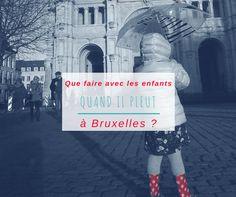 Ben oui, PARFOIS, il pleut sur notre belle Bruxelles… et parfois, on a quand même envie de sortir avec les kids. D'accord, mais où ? Voici une sélection d'activités pour les week-…