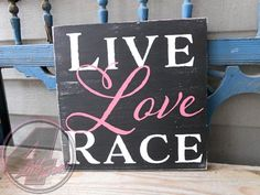 Live, Love, Race wood sign from 4 Left turns and Poverty Barn. Wood Painting Art, Wood Art, Kart Racing, Bmx Racing, Racing Quotes, Race Car Party, Do It Yourself Furniture, Dirt Track Racing, Sprint Cars