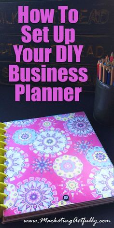 How To Set Up Your DIY Business Planner - business ideas for women diy Work Planner, Family Planner, Project Planner, Business Planner, Blog Planner, Happy Planner, 2015 Planner, Planner Ideas, Planner Diy