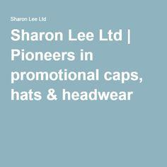Sharon Lee Ltd | Pioneers in promotional caps, hats & headwear