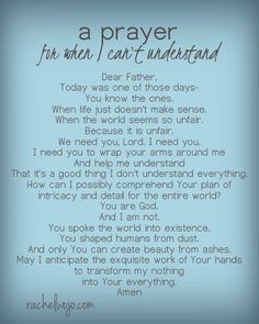 when I can't understand God's plan....I needed this today!
