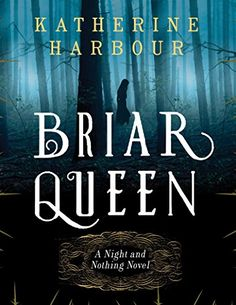 Briar Queen: A Night and Nothing Novel (Night and Nothing Novels)