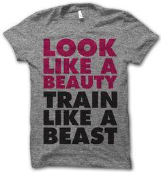 look like a beauty, train like a beast.