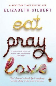 Eat, Pray, Love - One Woman's Search for Everything Across Italy, India and Indonesia by Elizabeth Gilbert. #Kobo #eBook