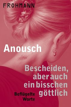 Anousch: Bescheiden, aber auch ein bisschen göttlich. Beflügelte Worte, DRM-freies E-Book (ePub, mobi), Frohmann: Berlin 2012, EUR 3,99. http://frohmannverlag.tumblr.com/post/60693269067, #bescheidengöttlich #twitteratur *** Cover: Ursula Steinhoff/Frohmann