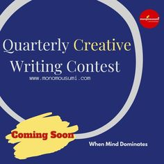 """""""Quarterly Creative Writing Contest"""" is Coming Soon.....In a new way with lots of exciting features, prizes and with earning opportunities. .. .. #monomousumi #weavermag #creativewriting #writingplatform #creativewriters #creativity #writingcontest #writingcontests #contest #ContestAlert #contestalertindia #internationalcontest Writing Contests, Creative Writing, Announcement, Poems, Writer, Language, Mindfulness, Social Media, Feelings"""