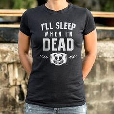 I'll Sleep When I'm Dead