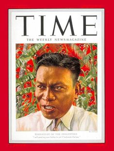 "President Ramon Magsaysay was known as the ""man of the masses"" and was very popular among the Filipino people. During World War II, he survived the Fall of Bataan and fought as a guerrilla leader in Western Luzon. Time Vault, Time Magazine, Magazine Covers, Filipino Culture, Bataan, Online Archive, Head Of State, Face Reference, World History"