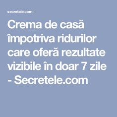 Crema de casă împotriva ridurilor care oferă rezultate vizibile în doar 7 zile - Secretele.com How To Get Rid, Skin Treatments, Good To Know, Health Fitness, Hair Beauty, Skin Care, Face, Amish, Teas