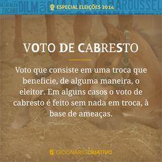 Voto que consiste em uma troca que beneficie, de alguma maneira, o eleitor. Em alguns casos o voto de cabresto é feito sem nada em troca, à base de ameaças.