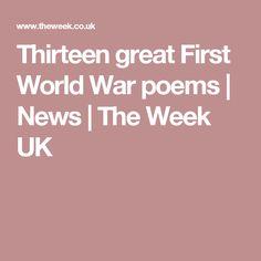 Thirteen great First World War poems   News   The Week UK
