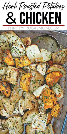 Herb Roasted Potatoes and Chicken- This one pan recipe is so easy to make! Potatoes, sweet potatoes, onions and chicken are drizzled with a buttery herb topping and then baked in the oven. The result is a delicious, flavorful meal that is budget friendly and sure to be a hit! #thriftyfrugalmom #potatoesandchicken #onepanmeal Easy Chicken Dinner Recipes, Entree Recipes, Turkey Recipes, Cookbook Recipes, Potato Recipes, Meat Recipes, Delicious Recipes, Best Roast Chicken Recipe, Healthy Dinners