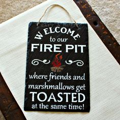 Welcome to our fire pit where friends and marshmallows get toasted at the same time! slate sign Slate Shingles, Slate Roof, Slate Signs, Wood Signs, Rustic Signs, Slate Art, Dyi Crafts, Wood Crafts, Roof Tiles