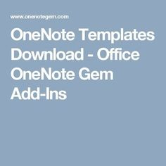 OneNote Templates Download - Office OneNote Gem Add-Ins