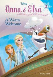 Anna & Elsa #3: A Warm Welcome (Disney Frozen)
