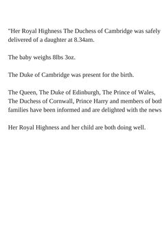 Full statement from Kensington Palace on the birth of the Duchess of Cambridge's baby girl on 2 May 2015.