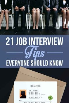 21 Job Interview Tips Everyone Should Know. ((14 & 17 are deal breakers for me.  You just have to do those for me to like you.))