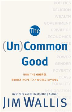 (Un)common Good: How the Gospel Brings Hope to a World Divided By: Coughlin, Jack; Davis, Donald A.