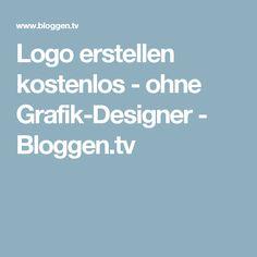 Logo erstellen kostenlos - ohne Grafik-Designer - Bloggen.tv
