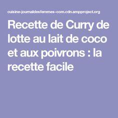 Recette de Curry de lotte au lait de coco et aux poivrons : la recette facile