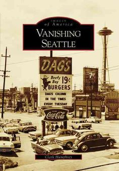 Though Seattle is still a young city, growing and changing, much of its short past is already lost-but not forgotten. Generations of Seattleites have fond memories of restaurants, local television sho