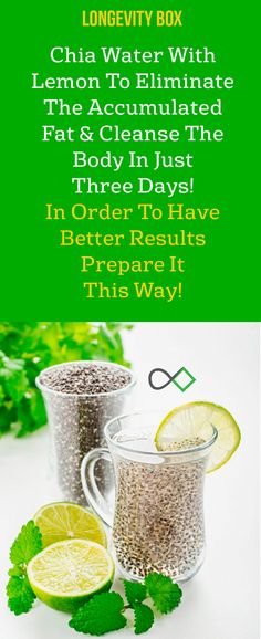 Chia Water With Lemon To Eliminate The Accumulated Fat & Cleanse The Body In Just Three Days. In Order To Have Better Results Prepare It This Way!