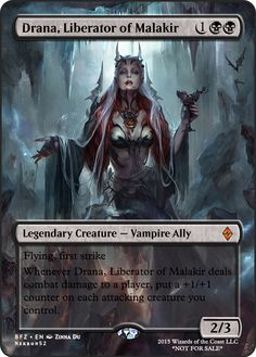 Drana, Liberator of Malakir If you have any suggestions for a card you would like to see let me know.
