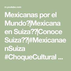 Mexicanas por el Mundo🌎|Mexicana en Suiza🇨🇭|Conoce Suiza🇨🇭|#MexicanaenSuiza #ChoqueCultural #Aupairs - YouTube Math Equations, Youtube, Culture Shock, World, Switzerland, Ireland, Mexican, Youtubers, Youtube Movies