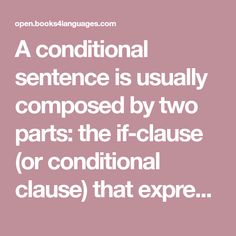 A conditional sentence is usually composed by two parts: the if-clause (or conditional clause) that expresses the condition, and the main clause that expresses… Conditional Sentence, Know The Truth, English Grammar, Sentences, Meant To Be, Conditioner, Words, Frases, Horse