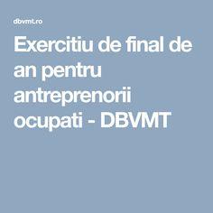 Exercitiu de final de an pentru antreprenorii ocupati - DBVMT Projects To Try, Finals