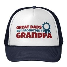 2831ebc8319 Great Dads Get Promoted to Grandpa Trucker Hat Happy Fathers Day
