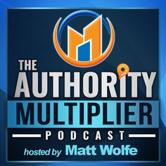 GREAT ACTIONABLE TIPS!! -- The Authority Multiplier Podcast