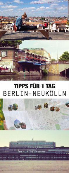 Die besten Tipps für 1 Tag in Berlin-Neukölln von einer Einheimischen