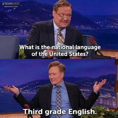 Conan telling it like it is.