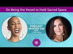 EP 36: L'Erin Alta on Being the Vessel to Hold Sacred Space | Sistership Circle