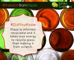 #DidYouKnow Glass is infinitely recyclable and it takes less energy to recycle glass than making it from scratch.