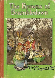 "written and illustrated by Ernest Aris; ""The Browns of Brambledown"", Ward Lock 1947."