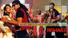 Remake of Song Tu Cheez Badi Hai Mast Mast Will Again Let You Tap Feet On Floor
