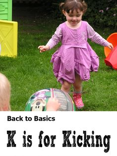 Kicking Games and Fun Back to basics – simple playing K is for kicking. Gross Motor Activities, Movement Activities, Preschool Games, Gross Motor Skills, Physical Activities, Toddler Activities, Preschool Ideas, Outdoor Fun For Kids, Phonics Reading