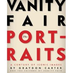 The Hardcover of the Vanity Fair: The Portraits: A Century of Iconic Images by Graydon Carter, David Friend