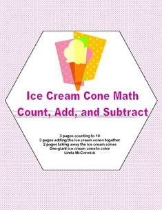 A charming collection of 10 worksheets to practice beginning math skills.  This package includes:3 pages counting to 103 pages adding the ice cream cones together2 pages taking away the ice cream conesOne giant ice cream cone to colorAddresses CCSSLinda McCormick